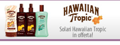 Solari Hawaiian Tropic in offerta!